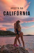 Aposta na Califórnia by thefanfiqueiras