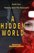 A Hidden World - Tammy and the Rescuers by GerrySaunders