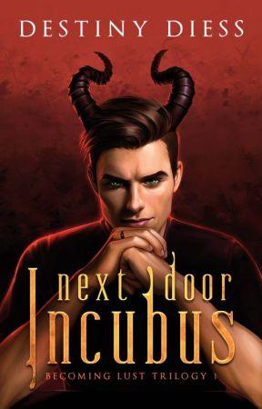 Next-Door Incubus by beautifullybrutal