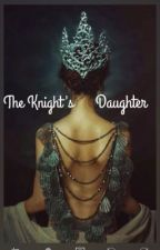 The Knight's Daughter by Butchers_Boy