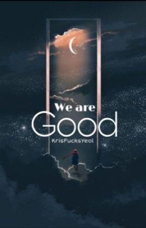 We are good by KrisFucksYeol