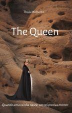 The Queen by ThaisMichelliL