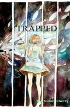 Trapped by sunnycherryy