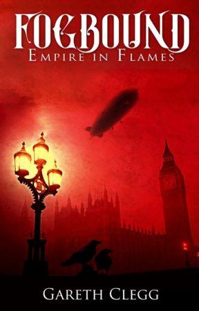 Fogbound: Empire in Flames by GarethClegg