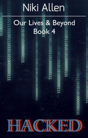 Our Lives & Beyond - Book 4: Hacked {A MCSM Fanfiction
