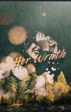 Her Wrath ✔️ by Mi-M-Ab