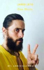 One Shots Jared Leto by AnnieValeska13