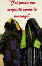 j'ai perdu ma virginité avant le mariage by Tiitcha