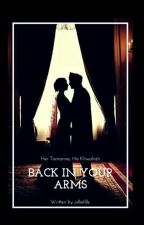 Back in Your Arms...✔(Editing) by jolliefille