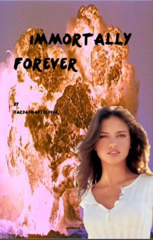 Immortally Forever by Kardashian1Dlover