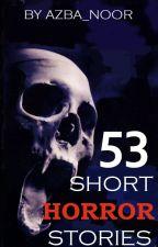 Short Horror Stories by Azba_Noor