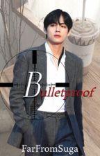 Bulletproof   k.th by FarFromSuga