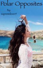 Polar Opposites (Camila/You) by supremelover9