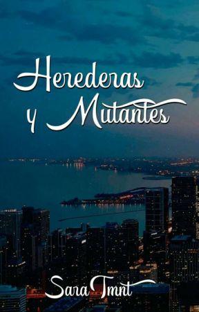 Herederas Y Mutantes by SaraTmnt
