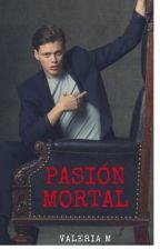 Pasión Mortal by valeriam95