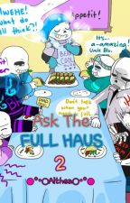 Ask The Full HAUS!!! {2} [House of AU Sanses] by AltheaMarieCatuncan