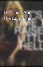 The Thief And The Companion by CrystalRivera88
