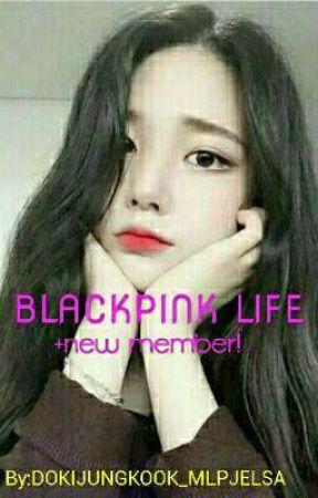 the life of BlackPink +new Member by dokijunkook_mlpjelsa