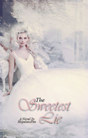 The Sweetest Lie (AWESOMELY COMPLETED)