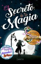 El Secreto de tu Magia by Dakkita