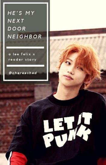 he's my next door neighbor ~ lee felix x reader