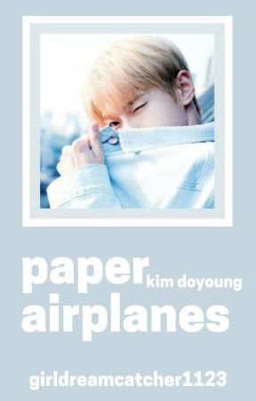 Paper Airplanes | K.DY by GirlDreamcatcher1123