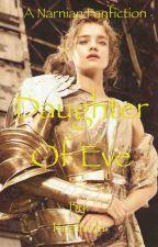 Daughter of Eve (Narnia Fic) by Ruelinda