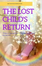 [Part 1] The Lost Child's Return by ButterMoustache