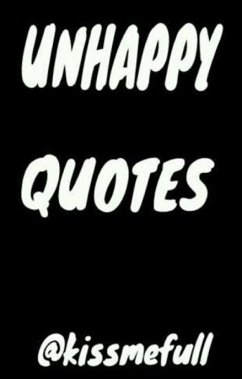Unhappy Quotes Darkbutterfly1295 Wattpad