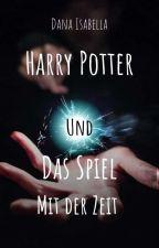 Harry Potter und das Spiel mit der Zeit by Eagle0406