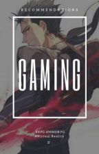 Novel Recommendations: Gaming by hmlss017