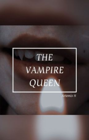 The Vampire Queen (GxG) (Completed) by LesbianDumbass