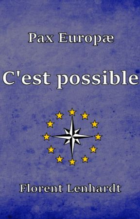 [Pax Europæ] - C'est possible by PaxEuropae