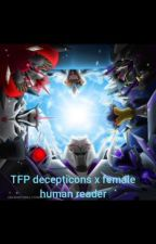 TFP decepticons x female human reader by comicmaker12
