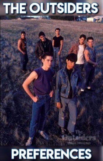 The Outsiders Preferences - Karmel:) - Wattpad