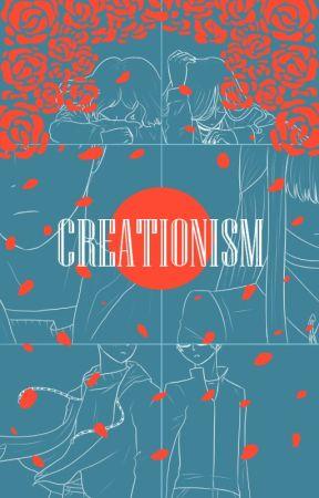 Creationism - DANIKA | stale indulgence - Wattpad