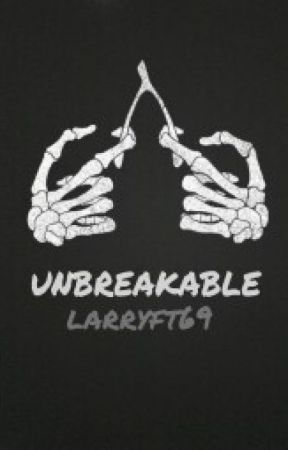 unbreakable [ h.s. ] by larryft69