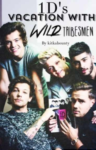 1D Vacation With Wild Tribesmen!!!....(Sequel to Fan Napped!!) by kitkabounty