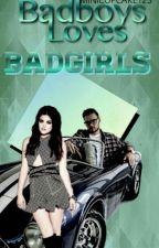 Badboys love Badgirls by minicupcake123