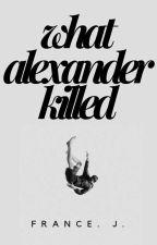What Alexander Killed | Lams | Hamilton by honestlyfrance