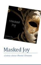 Masked Joy by Amy_Suckz