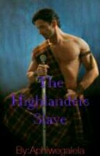 The Highlanders Slave by Aphiwegalela