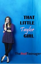 That Little Taylor Girl by TheRedTeenager