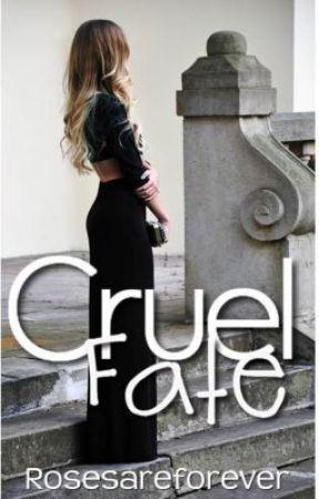 Cruel Fate by rosesareforever