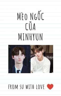 Đọc truyện [Hwangwink] Mèo ngốc của Minhyun