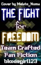 The Fight for Freedom by Bloxiegirl123