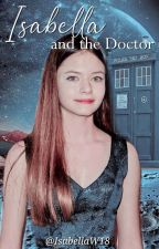 Isabella and the Doctor by IsabellaW18