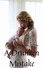 A Drunken Mistake by simplylush