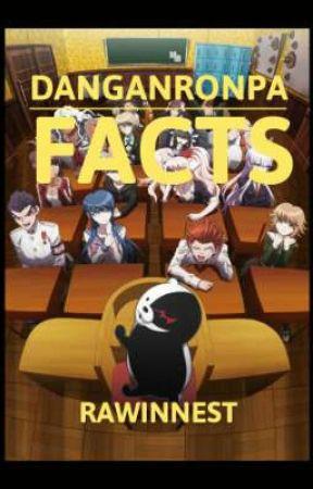 Danganronpa Facts by Rawinnest