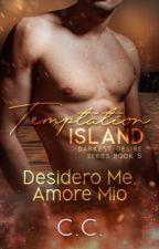 TEMPTATION ISLAND 9: Desidero Me, Amore Mio by CeCeLib